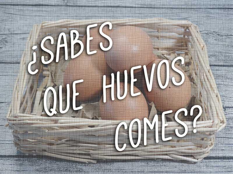 Sabes-Que-Huevos-Comes