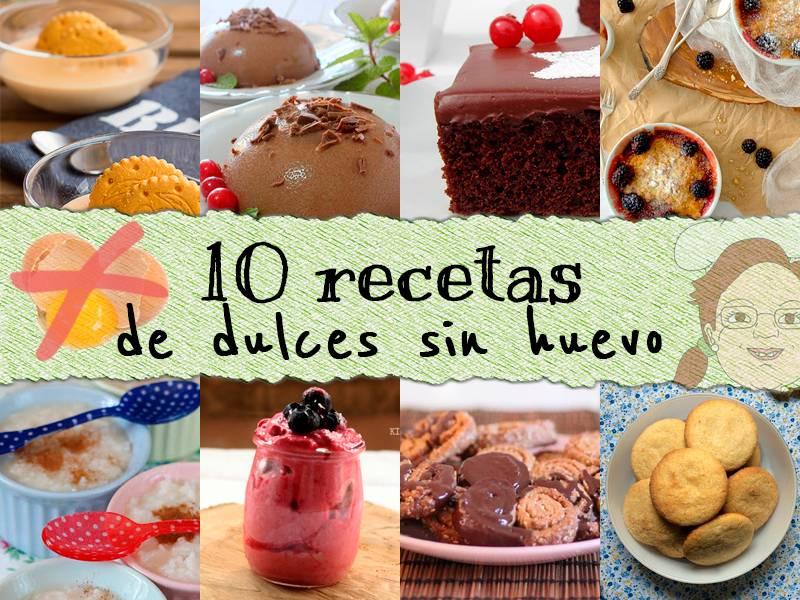 10 recetas dulces sin huevo