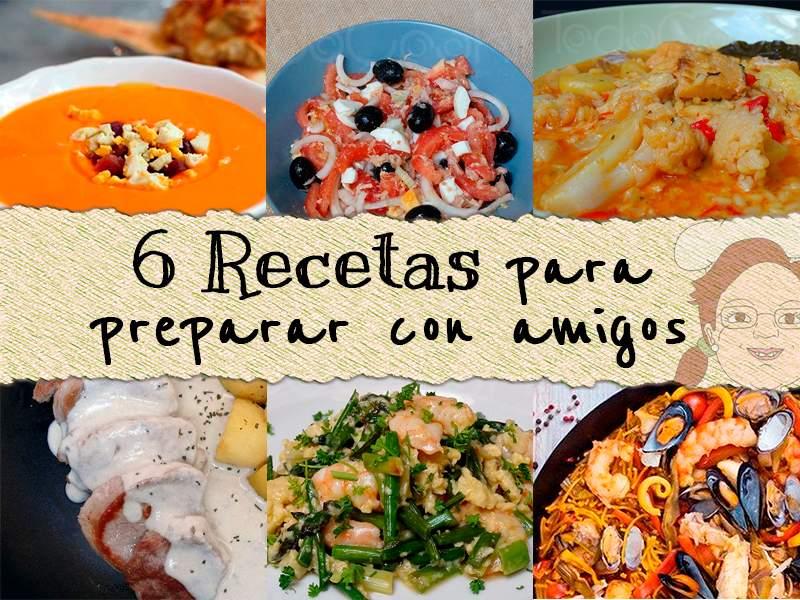 6 recetas para preparar con amigos